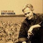 Levon Helm: Dirt Farmer (Vanguard) BEST OF ELSEWHERE 2007