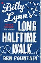 BILLY LYNN'S LONG HALFTIME WALK by BEN FOUNTAIN