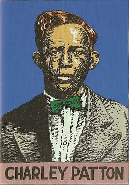 WE NEED TO TALK ABOUT . . . CHARLEY PATTON: A riddle wrapped in an enigma