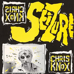 RECOMMENDED REISSUE: Chris Knox; Seizure (Flying Nun)