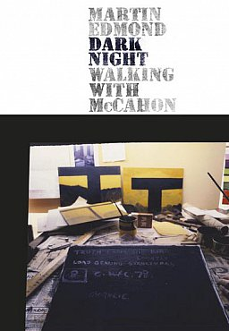 DARK NIGHT: WALKING WITH McCAHON by MARTIN EDMOND