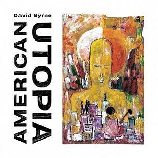 David Byrne: American Utopia (Warners)