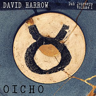 David Harrow: Dub Journeys Vol 1 OICHO (Dubmissions/digital services)