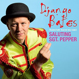 Django Bates: Saluting Sgt Pepper (Edition)
