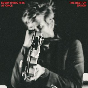 Spoon: Everything Hits at Once, The Best of Spoon (Matador)