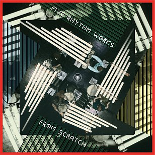 RECOMMENDED REISSUE: From Scratch: Five Rhythm Works (EM)