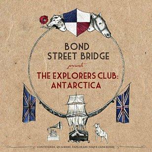 Bond Street Bridge: The Explorers Club: Antarctica (Banished from the Universe)