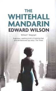 THE WHITEHALL MANDARIN by EDWARD WILSON