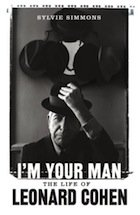 I'M YOUR MAN; THE LIFE OF LEONARD COHEN by SYLVIE SIMMONS