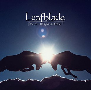 Leafblade: The Kiss of Spirit and Flesh (KScope/Southbound)
