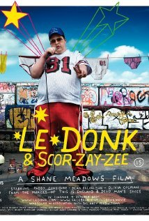 LE DONK AND SCOR-ZAY-ZEE, a film by SHANE MEADOWS (Madman DVD)