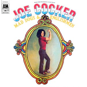 RECOMMENDED REISSUE: Joe Cocker, Mad Dogs and Englishmen (Universal)