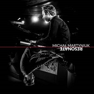 ONE WE MISSED: Michal Martyniuk: Resonate (SJ Records/digital outlets)