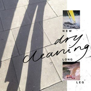 Dry Cleaning: New Long Leg (4AD/digital outlets)