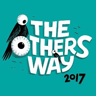 THE OTHERS WAY FESTIVAL (2017) Times and other things