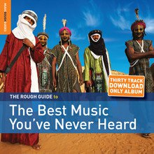 Various Artists: The Rough Guide to the Best Music You've Never Heard (Rough Guide)