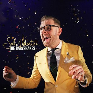 ONE WE MISSED: Sal Valentine and the Babyshakes (P&W/Border)