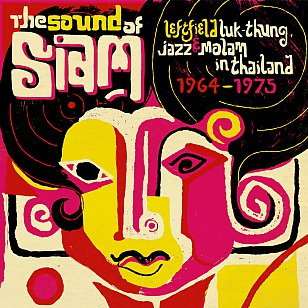 Various Artists: The Sound of Siam (Soundway)