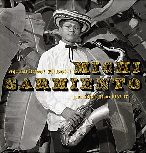 Michi Sarmiento: Los Bravos!/The Best of Michi Sarmiento (Sound Way)
