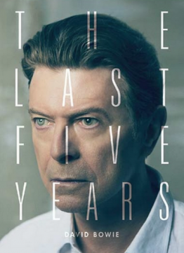 DAVID BOWIE: THE LAST FIVE YEARS, a doco on Prime Rocks by FRANCIS WHATELY