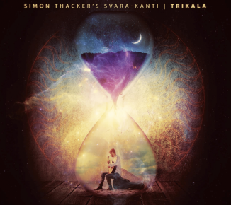 Simon Thacker's Svara-Kanti: Trikala (Slap the Moon)