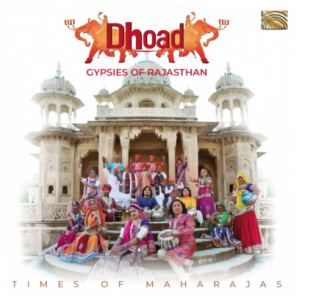 Dhoad Gypsies of Rajasthan: Times of Maharajas (ARC Music)