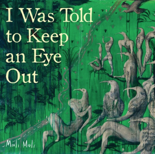 Mali Mali: I Was Told to Keep An Eye Out (digital outlets)