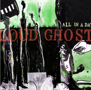 Loud Ghost: All in a Day (Tone Exchange/digital outlets)