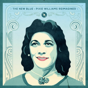 Various Artists: The New Blue, Pixie Williams Reimagined (digital outlets)