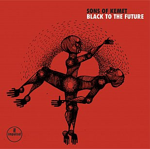 Sons of Kemet: Black to the Future (Impulse!/digital outlets)