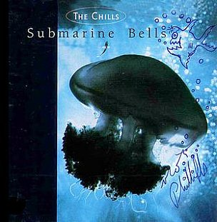 RECOMMENDED RECORD: The Chills: Submarine Bells (Fire/Flying Nun)