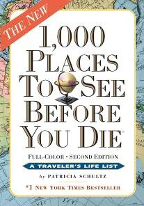 THE NEW 1000 PLACES TO SEE BEFORE YOU DIE by PATRICIA SCHULTZ
