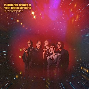 Durand Jones and the Indications: Private Space (Dead Oceans/digital outlets)