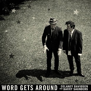 Delaney Davidson and Barry Saunders: Word Gets Around (Rough Diamond/Southbound, digital outlets)