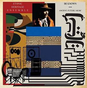 Ethnic Heritage Ensemble: Be Known; Ancient/Future/Music (Spiritmuse Records)