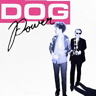 DOG Power: DOG Power (Flying Nun)