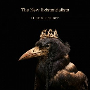 The New Existentialists: Poetry is Theft (bandcamp)