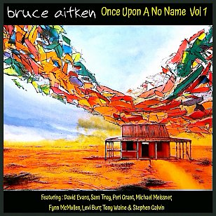 Bruce Aitken: Once Upon a No Name (bandcamp)