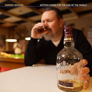 Darren Watson: Getting Sober for the End of the World (Lamington Records/digital outlets)