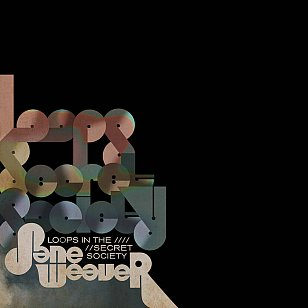 Jane Weaver: Loops in the Secret Society (Fire/Southbound)