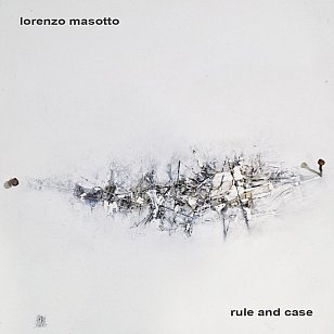 Lorenzo Masotto: Rule and Case (Preserved Sound/bandcamp)