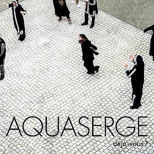 Aquaserge: Deja-Vous? (Crammed Discs/Southbound)
