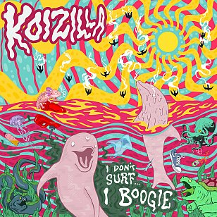 Koizilla: I Don't Surf I Boogie (Trace/Untrace/bandcamp)
