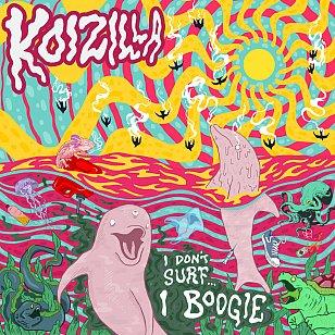 Koizilla: I Don't Surf I Boogie (Trace/Untrace/bandcamp)