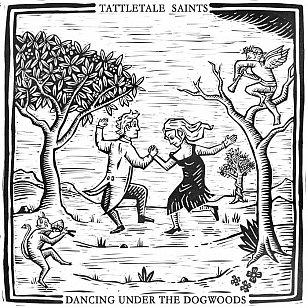 Tattletale Saints: Dancing Under the Dogwoods (Old Oak Music)