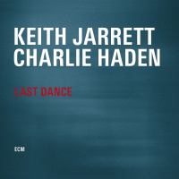 Keith Jarrett and Charlie Haden: Last Dance (ECM/Ode)