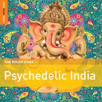 Various Artists: The Rough Guide to Psychedelic India (Rough Guide/Southbound)