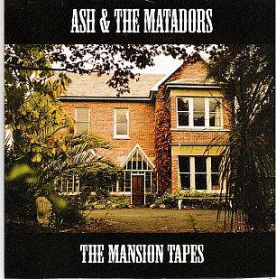 Ash and the Matadors: The Mansion Tapes (Ash)