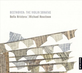 Bella Hristova and Michael Houstoun: Beethoven; The Violin Sonatas (Rattle)