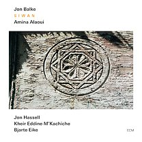 BEST OF ELSEWHERE 2009 Jon Balke and Amina Alaoui: Siwan (ECM/Ode)
